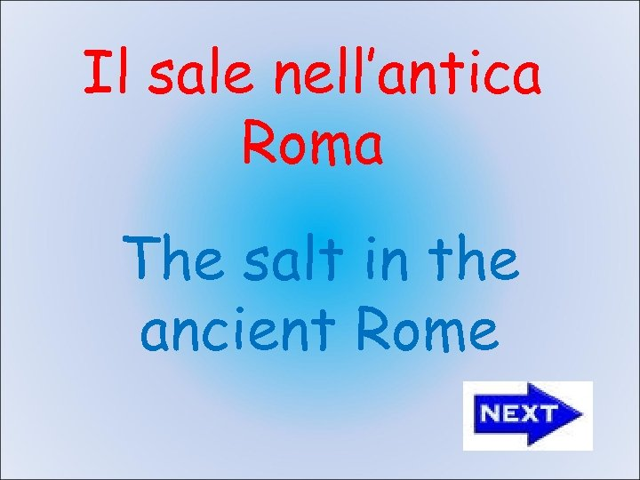 Il sale nell'antica Roma The salt in the ancient Rome