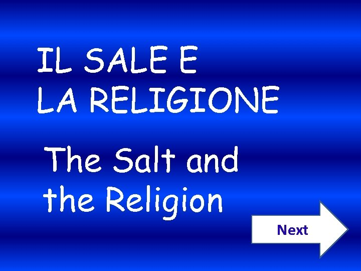 IL SALE E LA RELIGIONE The Salt and the Religion Next
