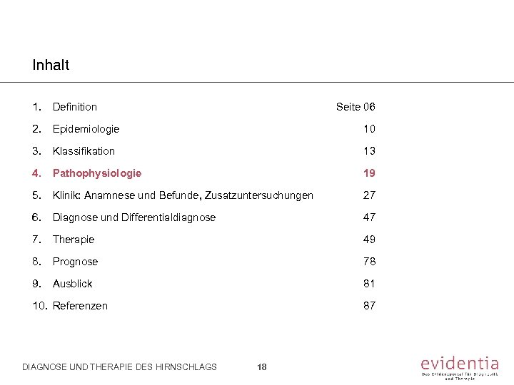Inhalt 1. Definition Seite 06 2. Epidemiologie 10 3. Klassifikation 13 4. Pathophysiologie 19