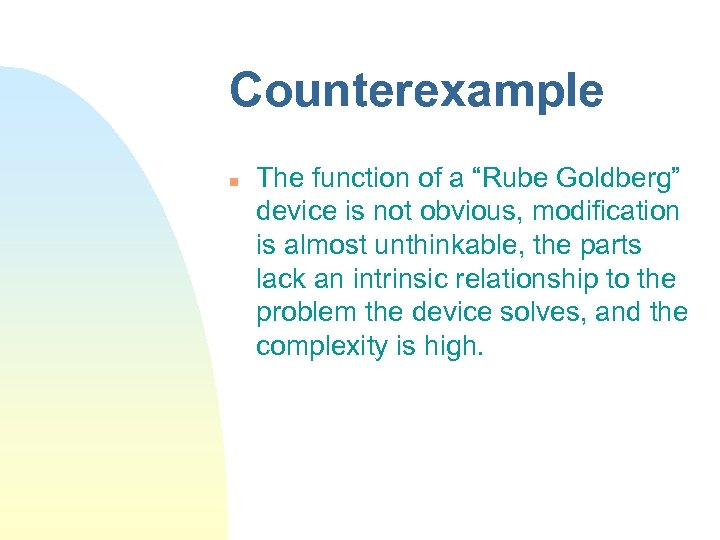 "Counterexample n The function of a ""Rube Goldberg"" device is not obvious, modification is"