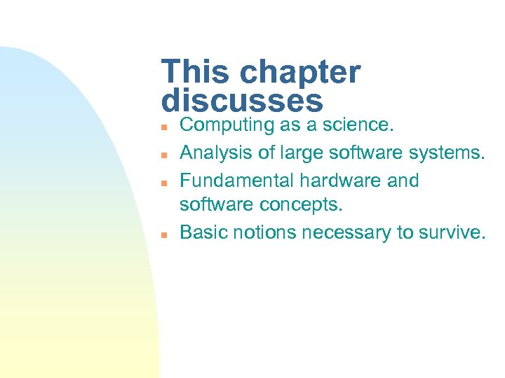 This chapter discusses n n Computing as a science. Analysis of large software systems.