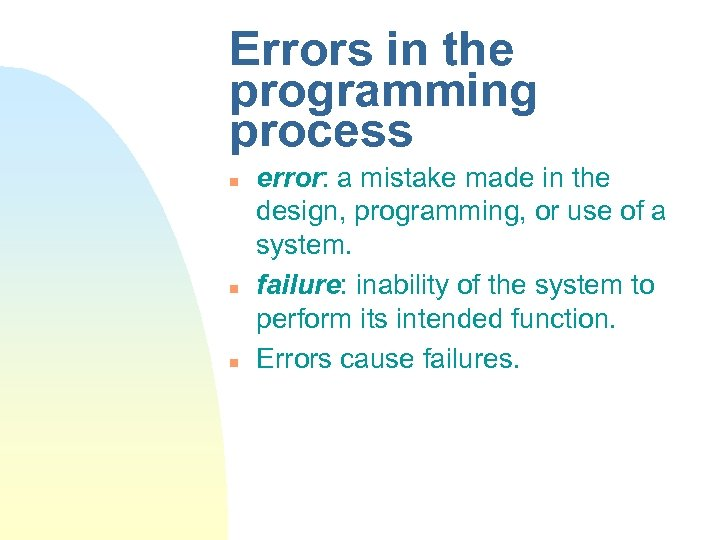 Errors in the programming process n n n error: a mistake made in the