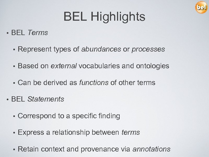 BEL Highlights • BEL Terms • • Based on external vocabularies and ontologies •
