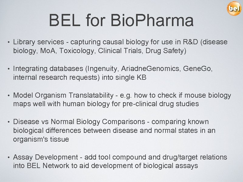 BEL for Bio. Pharma • Library services - capturing causal biology for use in