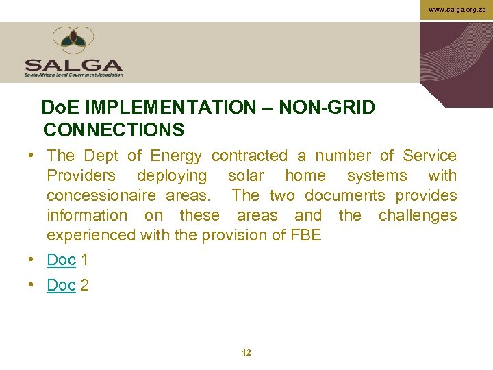 www. salga. org. za Do. E IMPLEMENTATION – NON-GRID CONNECTIONS • The Dept of