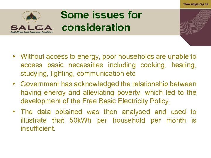 www. salga. org. za Some issues for consideration • Without access to energy, poor