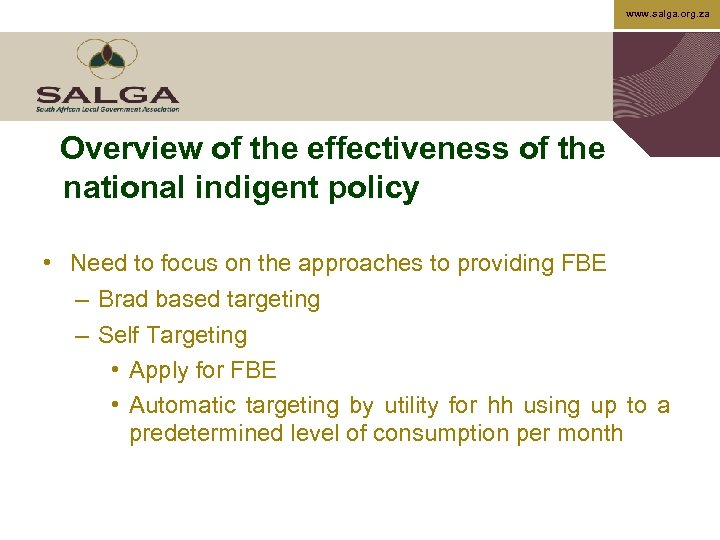 www. salga. org. za Overview of the effectiveness of the national indigent policy •