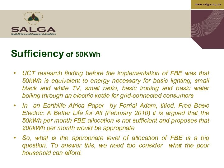 www. salga. org. za Sufficiency of 50 KWh • UCT research finding before the