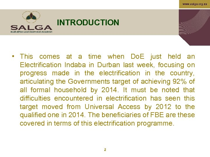 www. salga. org. za INTRODUCTION • This comes at a time when Do. E