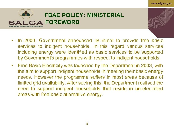 www. salga. org. za FBAE POLICY: MINISTERIAL FOREWORD • In 2000, Government announced its
