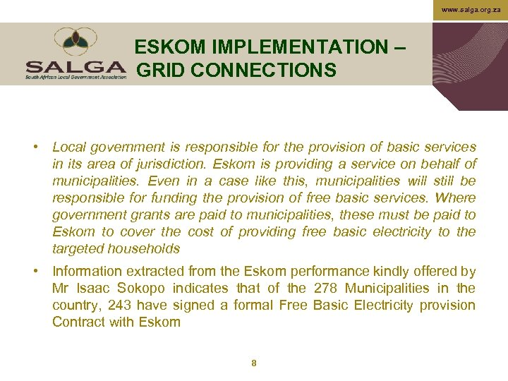 www. salga. org. za ESKOM IMPLEMENTATION – GRID CONNECTIONS • Local government is responsible
