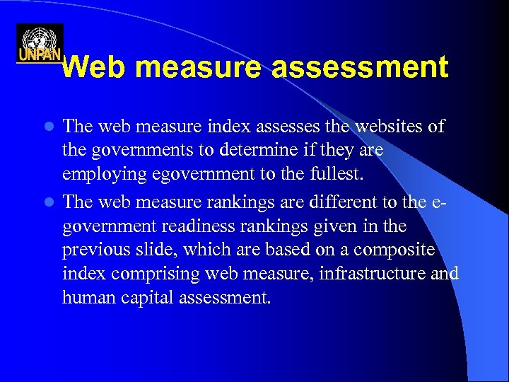 Web measure assessment The web measure index assesses the websites of the governments to