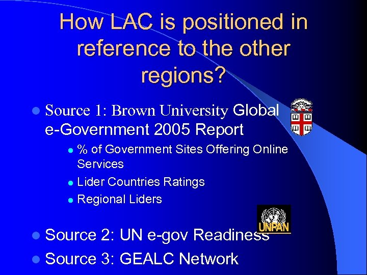 How LAC is positioned in reference to the other regions? 1: Brown University Global