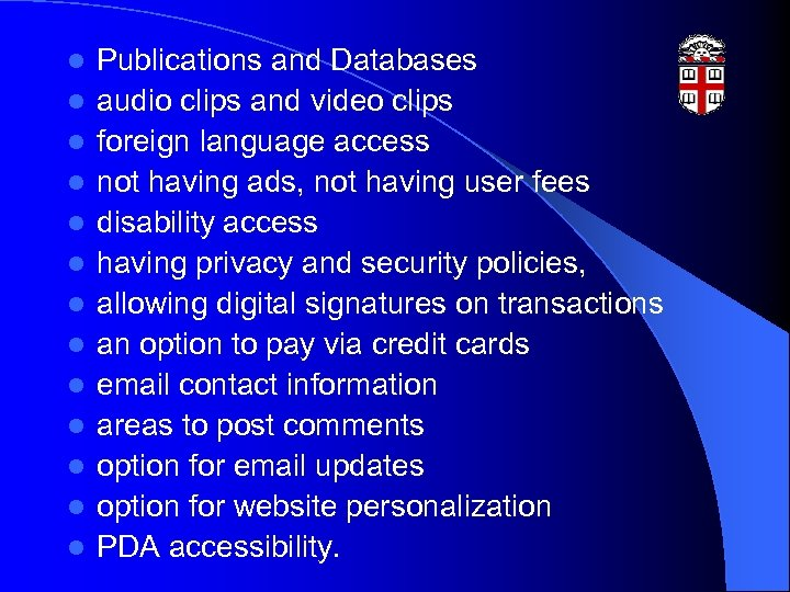 l l l l Publications and Databases audio clips and video clips foreign language