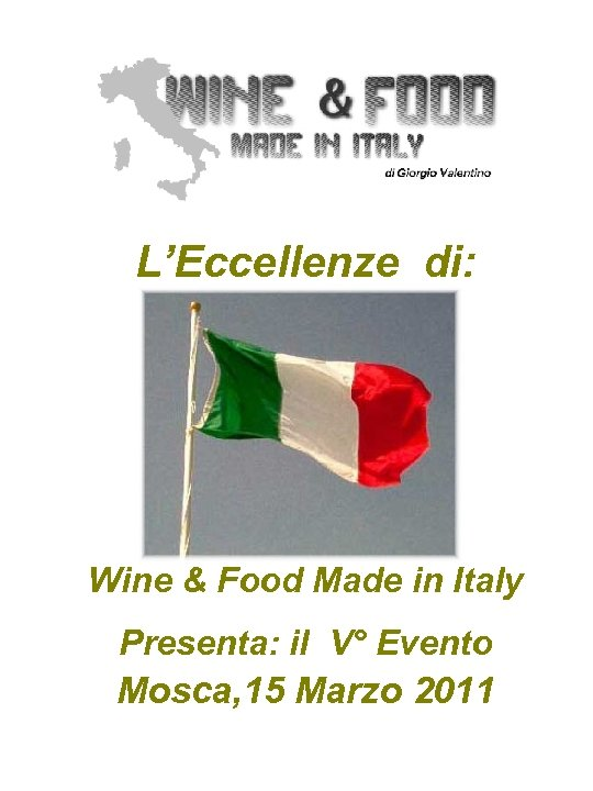 L'Eccellenze di: Wine & Food Made in Italy Presenta: il V° Evento Mosca, 15