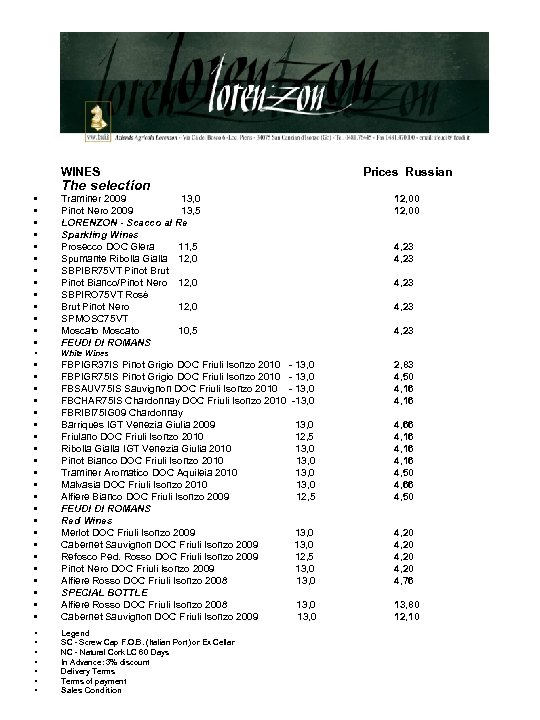 WINES Prices Russian The selection • • • • Traminer 2009 13, 0