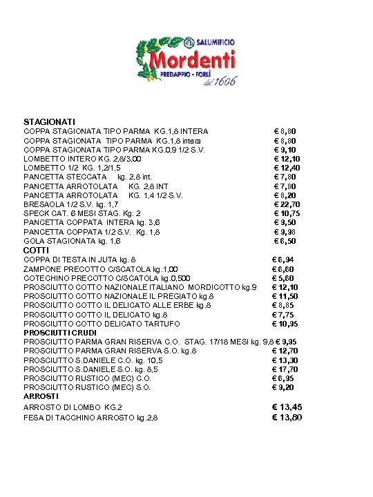 STAGIONATI COPPA STAGIONATA TIPO PARMA KG. 1, 8 INTERA COPPA STAGIONATA TIPO PARMA KG.