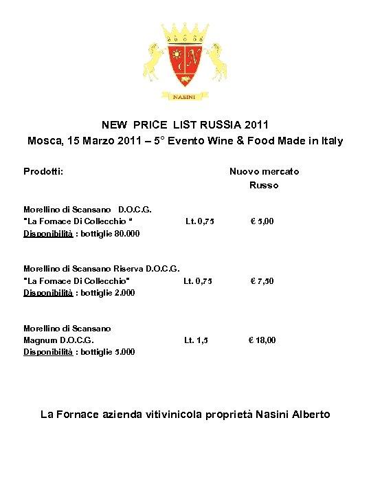 NEW PRICE LIST RUSSIA 2011 Mosca, 15 Marzo 2011 – 5° Evento Wine &