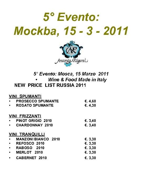 5° Evento: Mockba, 15 - 3 - 2011 5° Evento: Mosca, 15 Marzo 2011