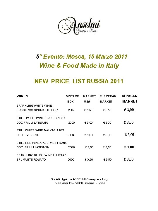 5° Evento: Mosca, 15 Marzo 2011 Wine & Food Made in Italy NEW PRICE