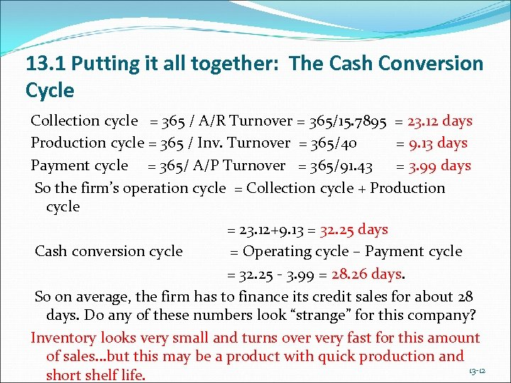 13. 1 Putting it all together: The Cash Conversion Cycle Collection cycle = 365