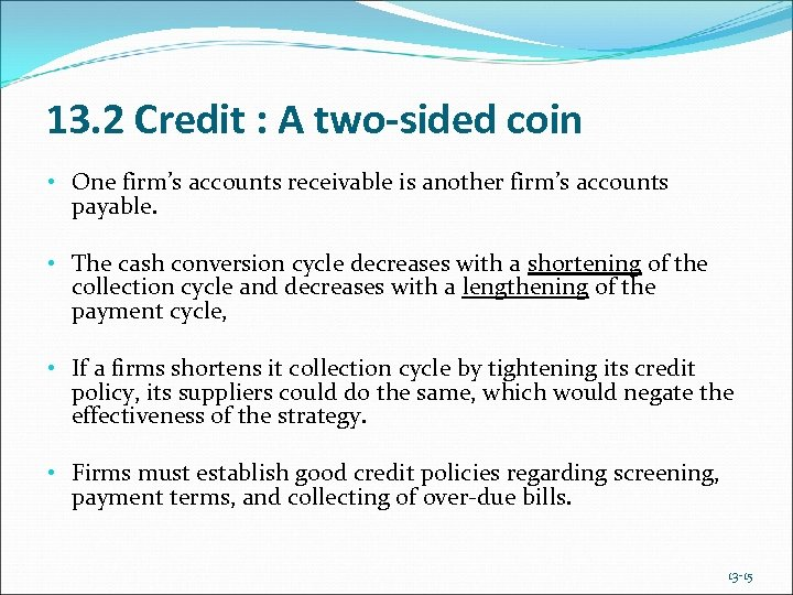 13. 2 Credit : A two-sided coin • One firm's accounts receivable is another