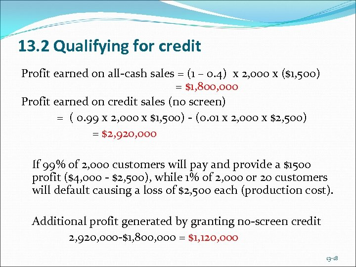 13. 2 Qualifying for credit Profit earned on all-cash sales = (1 – 0.