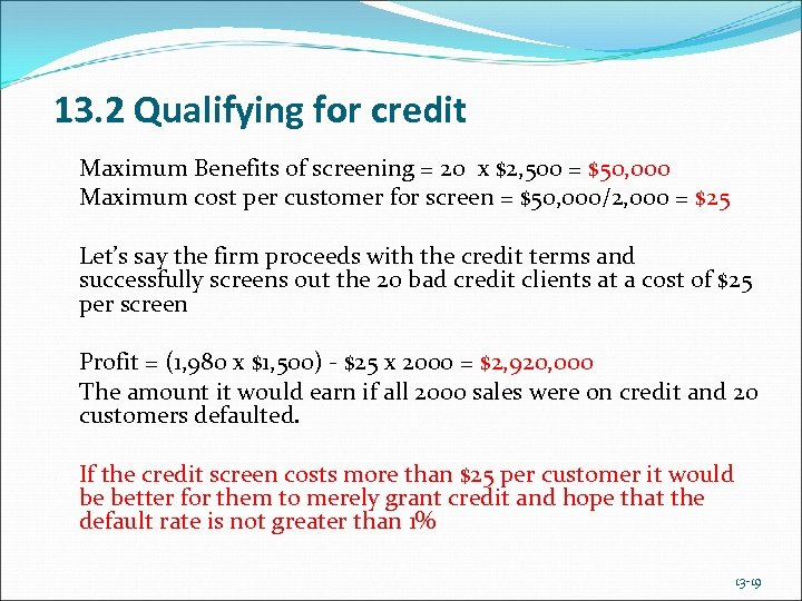 13. 2 Qualifying for credit Maximum Benefits of screening = 20 x $2, 500