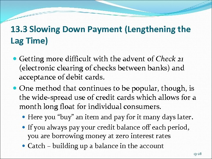 13. 3 Slowing Down Payment (Lengthening the Lag Time) Getting more difficult with the