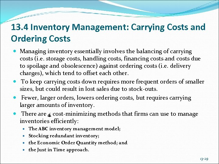 13. 4 Inventory Management: Carrying Costs and Ordering Costs Managing inventory essentially involves the