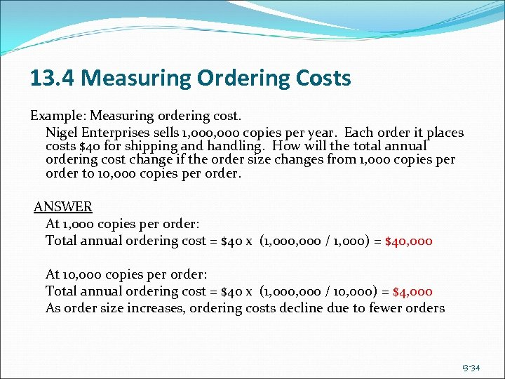 13. 4 Measuring Ordering Costs Example: Measuring ordering cost. Nigel Enterprises sells 1, 000