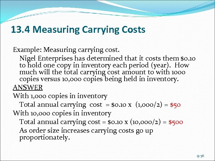 13. 4 Measuring Carrying Costs Example: Measuring carrying cost. Nigel Enterprises has determined that