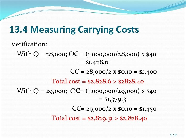 13. 4 Measuring Carrying Costs Verification: With Q = 28, 000; OC = (1,
