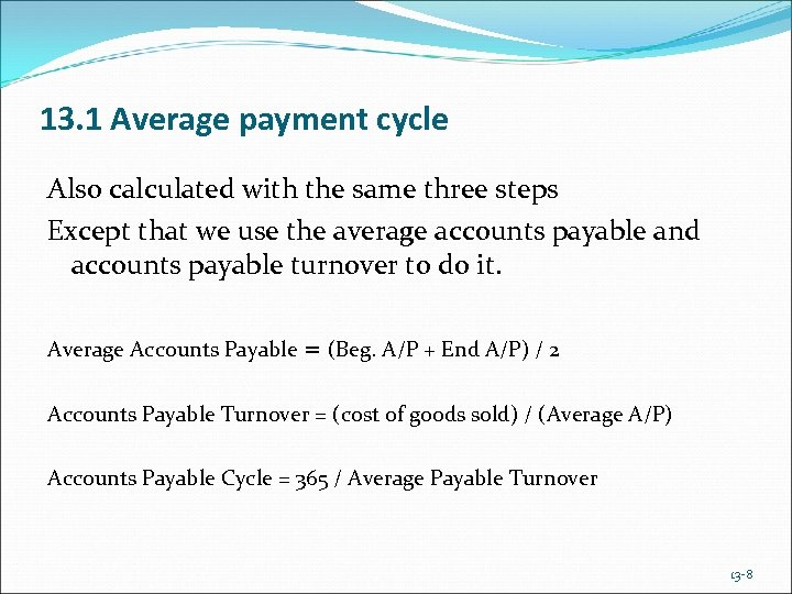13. 1 Average payment cycle Also calculated with the same three steps Except that