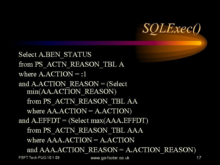 SQLExec() Select A. BEN_STATUS from PS_ACTN_REASON_TBL A where A. ACTION = : 1 and