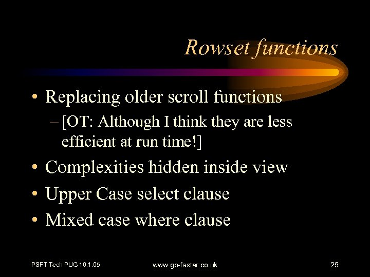 Rowset functions • Replacing older scroll functions – [OT: Although I think they are