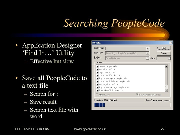 Searching People. Code • Application Designer 'Find In…' Utility – Effective but slow •