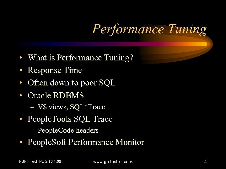 Performance Tuning • • What is Performance Tuning? Response Time Often down to poor