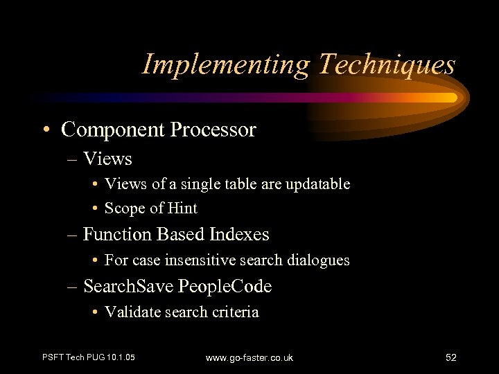 Implementing Techniques • Component Processor – Views • Views of a single table are