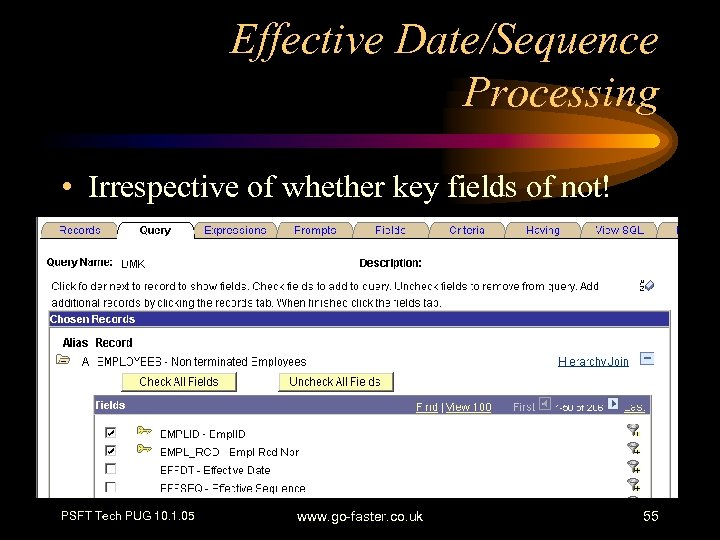 Effective Date/Sequence Processing • Irrespective of whether key fields of not! PSFT Tech PUG