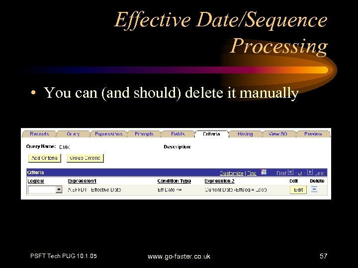 Effective Date/Sequence Processing • You can (and should) delete it manually PSFT Tech PUG