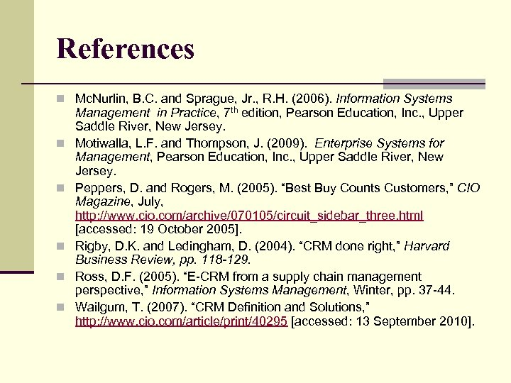 References n Mc. Nurlin, B. C. and Sprague, Jr. , R. H. (2006). Information