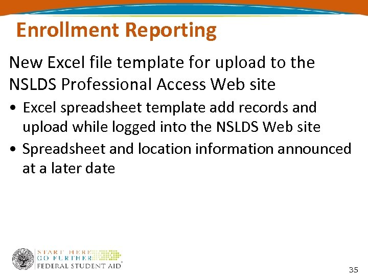 Enrollment Reporting New Excel file template for upload to the NSLDS Professional Access Web