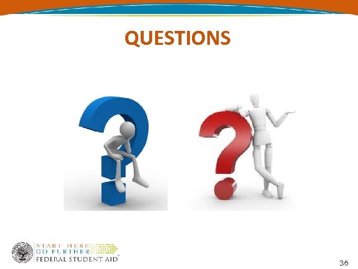 QUESTIONS 36