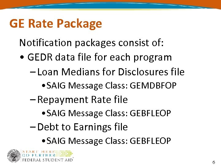 GE Rate Package Notification packages consist of: • GEDR data file for each program