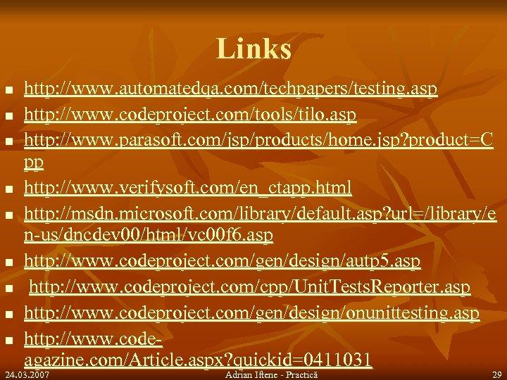 Links n n n n n http: //www. automatedqa. com/techpapers/testing. asp http: //www. codeproject.