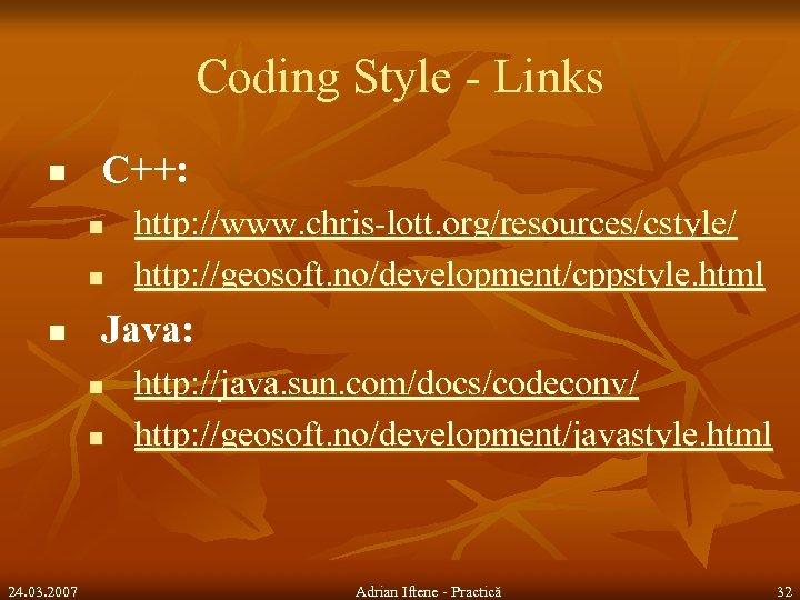 Coding Style - Links n C++: n n n Java: n n 24. 03.