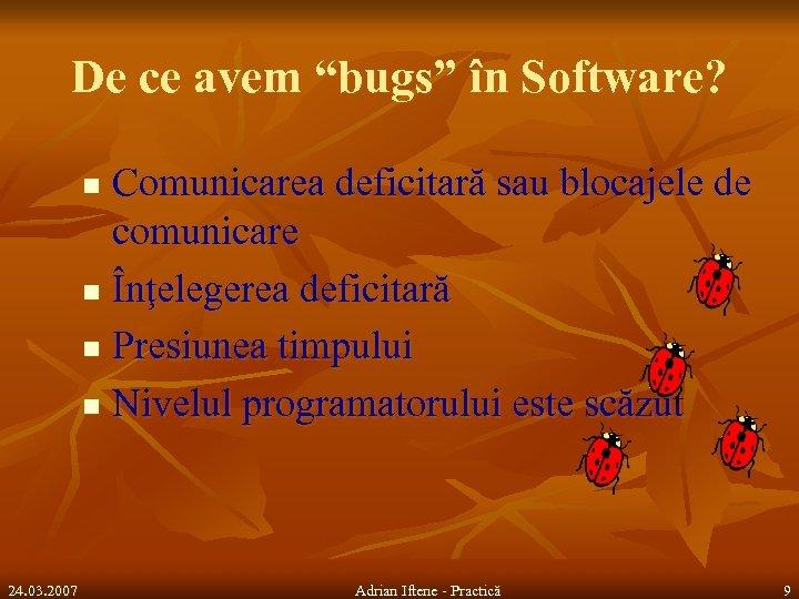 """De ce avem """"bugs"""" în Software? Comunicarea deficitară sau blocajele de comunicare n Înţelegerea"""