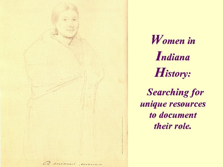 Women in Indiana History: Searching for unique resources to document their role.