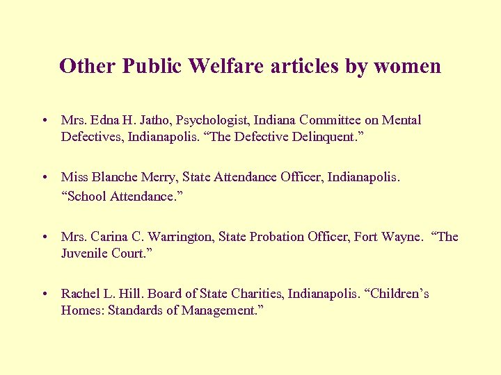 Other Public Welfare articles by women • Mrs. Edna H. Jatho, Psychologist, Indiana Committee